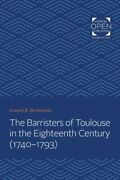 The Barristers Of Toulouse In The Eighteenth Century 1740-1793