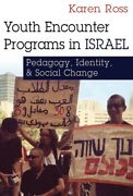 Youth Encounter Programs In Israel Pedagogy Identity And Social Change