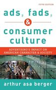 Ads, Fads, And Consumer Culture Advertising's Impact On American Character...