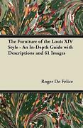 The Furniture Of The Louis Xiv Style - An In-depth Guide With Descriptions ...