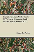 French Furniture Under Louis Xiv - Little Illustrated Book On Old French Fu...