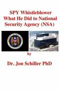 Spy Whistleblower What He Did To National Security Agency Nsa