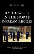 Rationality In The North Korean Regime Understanding The Kimsand039 Strategy Of...