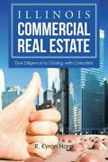 Illinois Commercial Real Estate Due Diligence To Closing, With Checklists
