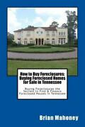 How To Buy Foreclosures Buying Foreclosed Homes For Sale In Tennessee Buy...