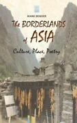 The Borderlands Of Asia Culture, Place, Poetry