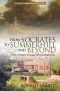 From Socrates To Summerhill And Beyond Towards A Philosophy Of Education F...