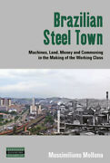 Brazilian Steel Town Machines Land Money And Commoning In The Making Of ...