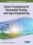 Handbook Of Research On Smart Computing For Renewable Energy And Agro-engin...