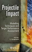 Projectile Impact Modelling Techniques And Target Performance Assessment