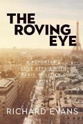 The Roving Eye A Reporter's Love Affair With Paris, Politics And Sport