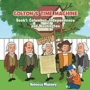 Coltonand039s Time Machine Book 1 Columbus Independence And Washington