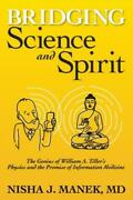 Bridging Science And Spirit The Genius Of William A Tiller's Physics And ...