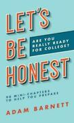 Let's Be Honest Are You Really Ready For College 90 Mini-chapters To Help...