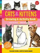 Cats And Kittens Drawing And Activity Book Learn To Draw 17 Different Cat Bree...