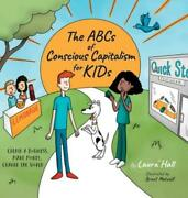 The Abcs Of Conscious Capitalism For Kids Create A Business, Make Money, C...