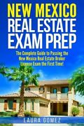 New Mexico Real Estate Exam Prep The Complete Guide To Passing The New Mex...
