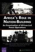 Africa's Role In Nation-building An Examination Of African-led Peace Opera...