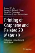 Printing Of Graphene And Related 2d Materials Technology, Formulation And ...