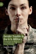 Gender Trouble In The U S Military Challenges To Regimes Of Male Privileg...