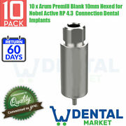 10x Arum Premill Blank 10mm Hexed Nobel Active Rp 4.3 Connection Dental Implants