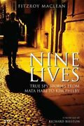Nine Lives True Spy Stories From Mata Hari To Kim Philby By Fitzroy Maclean