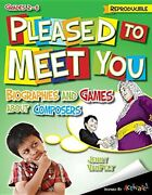 Pleased To Meet You Biographies And Games About Composers By Jenny Vanpelt New