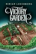 Victory Garden By Miriam Luxenberg - Hardcover Brand New