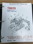 Takeuchi Tb070 Parts Manual S/n 1703004-1705487 And Up Free Priority Shipping