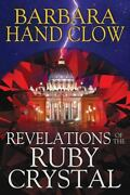 Revelations Of The Ruby Crystal - Barbara Hand Clow