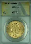 1904 Liberty Double Eagle 20 Gold Coin Anacs Ms-61 Better Coin