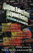 Untrue Tales From Beyond Fiction - Recollections Of An Alternate Past Book One