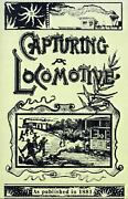 Capturing A Locomotive A History Of Secret Service In The Late War, William Pit