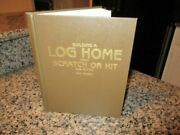 Building A Log Home From Scratch Or Kit Ramsey Dan Acceptable Book