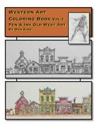 Western Art Coloring Book Pen And Ink Old West Art Vol I