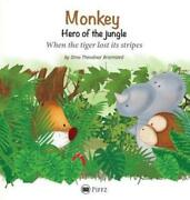 Monkey - Hero Of The Jungle When The Tiger Lost Its Stripes