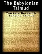 The Babylonian Talmud Tractate Berakoth, Soncino