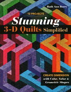 Stunning 3-d Quilts Simplified Create Dimension With Color Value And Geomet...