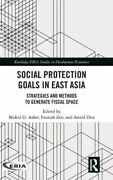 Social Protection Goals In East Asia Strategies And Methods To Generate Fi...