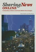 Sharing News Online Commendary Cultures And Social Media News Ecologies