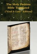 The Holy Peshitta Bible Translated God Is Love Edition