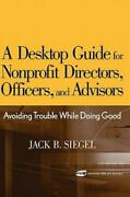 A Desktop Guide For Nonprofit Directors Officers And Advisors Avoiding T...