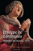 Philippe De Commynes Memory Betrayal Text By Irit Ruth Kleiman - Hardcover Vg