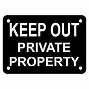 Keep Out Private Property Sign Plaque 7 Sizes 30 Colours Outdoor Rated