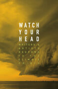 Watch Your Head Responding To The Climate Crisis