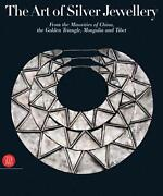 The Art Of Silver Jewellery From The Minorities Of China The Golden Trian...