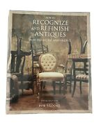 How To Recognize And Refinish Antiques For Pleasure And Profit By Bob Brooke...
