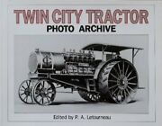 Twin City Tractor Photo Archive Photographs From By P. A. Letourneau Vg+