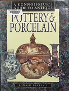 A Connoisseur's Guide To Antique Pottery And Porcelain By Ronald Pearsall 1997