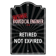 Retired Biomedical Engineer Sign Indoor/outdoor Retired Not Expired Funny Home